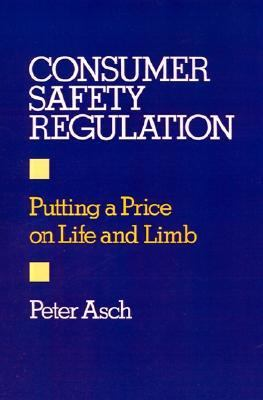 Consumer Safety Regulation Putting a Price on Life and Limb