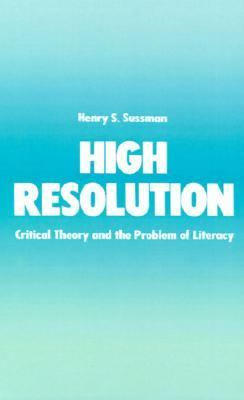 High Resolution Critical Theory and the Problem of Literacy