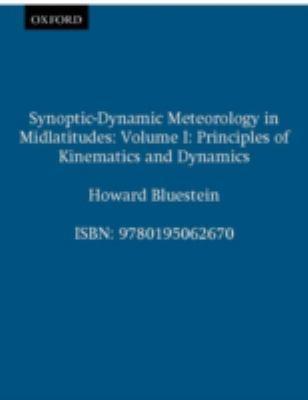 Synoptic-Dynamic Meteorology in Midlatitudes Principles of Kinematics and Dynamics
