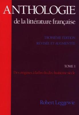 Anthologie De LA Litterature Francaise Des Origines a LA Fin Du Dix-Huitieme Siecle