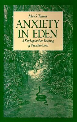 Anxiety in Eden A Kierkegaardian Reading of Paradise Lost
