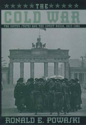 Cold War The United States and the Soviet Union 1917-1991