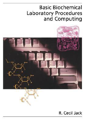 Basic Biochemical Laboratory Procedures and Computing With Principles, Review Questions, Worked Examples, and Spreadsheet Solutions