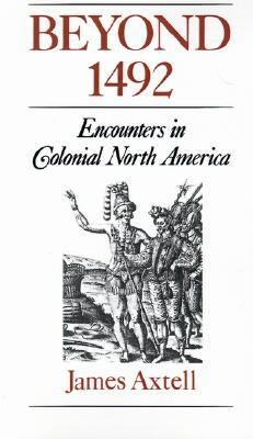 Beyond 1492 Encounters in Colonial North America