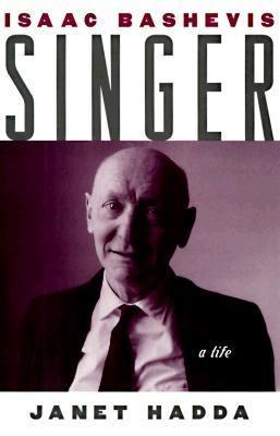 Isaac Bashevis Singer: A Life - Janet Hadda - Hardcover