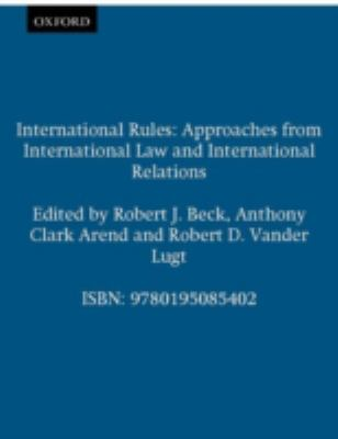 International Rules Approaches from International Law and International Relations
