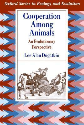 Cooperation Among Animals An Evolutionary Perspective