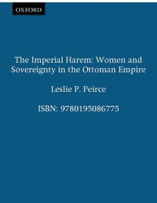 Imperial Harem Women and Sovereignty in the Ottoman Empire