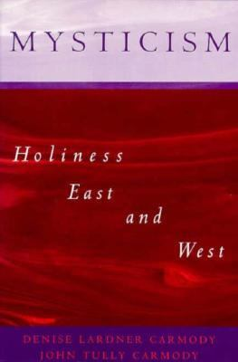 Mysticism Holiness East and West