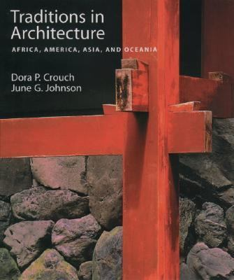 Traditions in Architecutre Africa, America, Asia, and Oceania