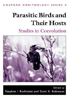 Parasitic Birds and Their Hosts Studies in Coevolution