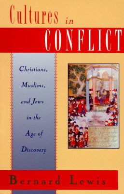 Cultures in Conflict Christians, Muslims, and Jews in the Age of Discovery