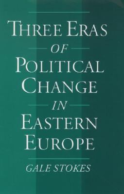 Three Eras of Political Change in Eastern Europe
