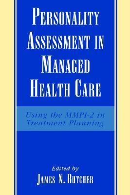 Personality Assessment in Managed Health Care Using the Mmpi-2 in Treatment Planning