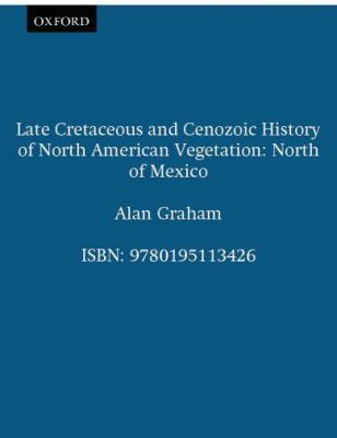 Late Cretaceous and Cenozoic History of North American Vegetation, North of Mexico