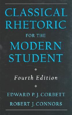 Classical Rhetoric for the Modern Student, 4th Edition