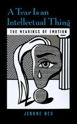 Tear Is an Intellectual Thing The Meanings of Emotion