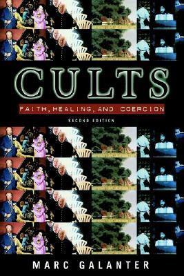 Cults Faith, Healing, and Coercion