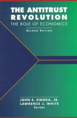 Antitrust Revolution The Role of Economics