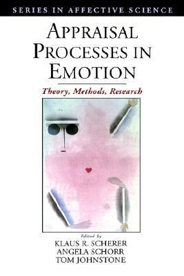 Appraisal Processes in Emotion Theory, Methods, Research