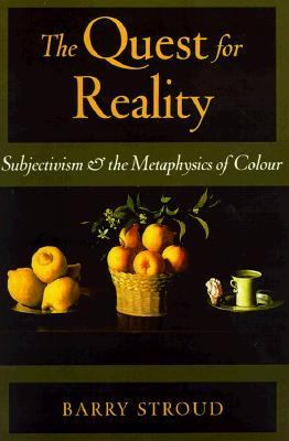 Quest for Reality Subjectivism and the Metaphysics of Colour