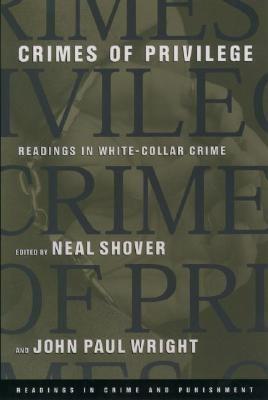 Crimes of Privilege Readings in White-Collar Crime