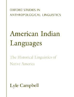 American Indian Languages The Historical Linguistics of Native America