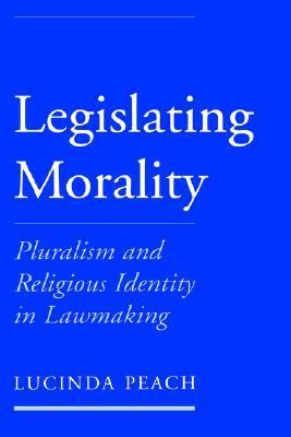 Legislating Morality Pluralism and Religious Identity in Lawmaking