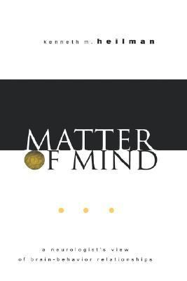 Matter of Mind A Neurologist's View of Brain-Behavior Relationships
