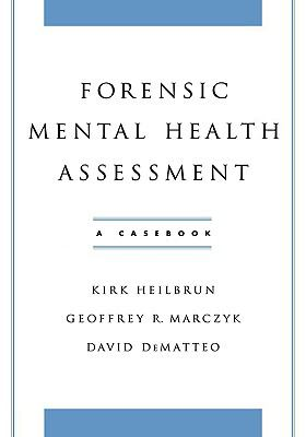 Forensic Mental Health Assessment A Casebook
