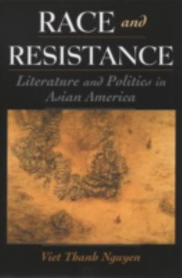 Race & Resistance Literature & Politics in Asian America