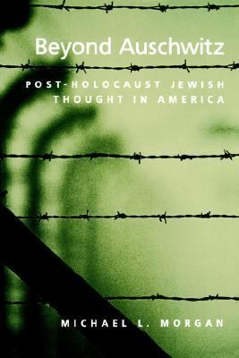 Beyond Auschwitz Post-Holocaust Jewish Thought in America