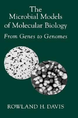 Microbial Models of Molecular Biology From Genes to Genomes
