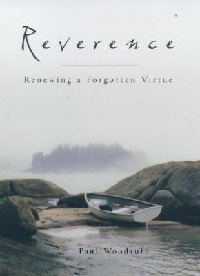 Reverence Renewing a Forgotten Virtue