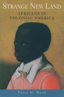 Strange New Land Africans in Colonial America