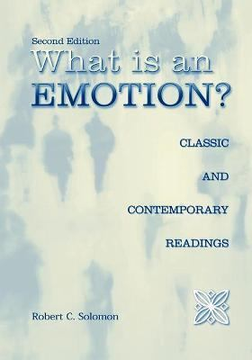 What Is an Emotion? Classic and Contemporary Readings