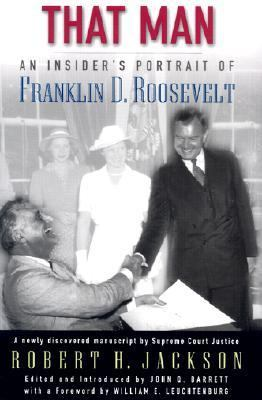 That Man An Insider's Portrait of Franklin D. Roosevelt