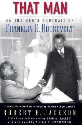 That Man An Insider's Portrait of Franklin D. Roosevelt