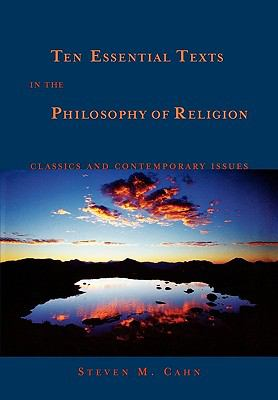Ten Essential Texts in the Philosophy of Religion Classics and Contemporary Commentary