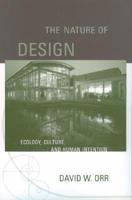 Nature of Design Ecology, Culture, and Human Intention