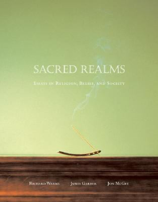 Sacred Realms Essays in Religion, Belief, and Society