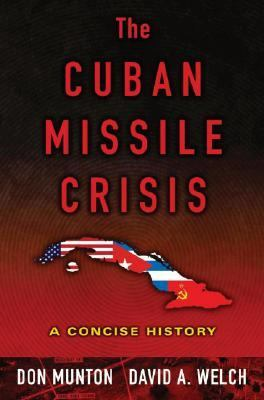 Cuban Missile Crisis A Concise History
