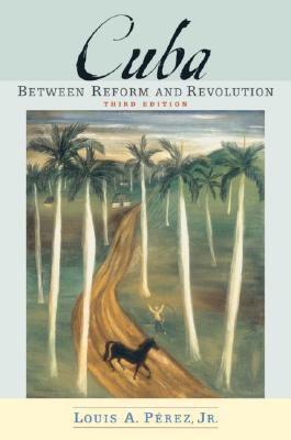 Cuba Between Reform And Revolution