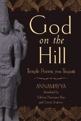 God On The Hill Temple Poems From Tirupati