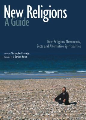 New Religions A Guide  New Religious Movements, Sects and Alternative Spiritualities