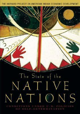 State of the Native Nations Conditions Under U.s. Policies of Self-determination