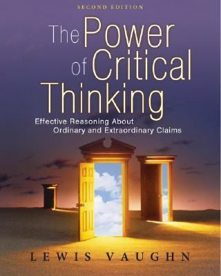 Power of Critical Thinking Effective Reasoning About Ordinary and Extraordinary Claims