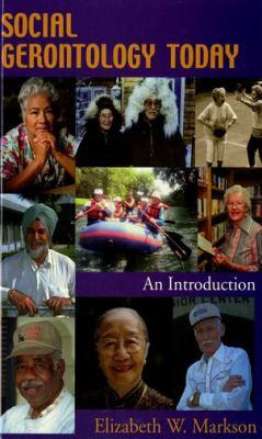 Social Gerontology Today: An Introduction