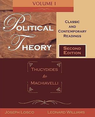 Political Theory Classic and Contemporary Readings, Thucydides to Machiavelli