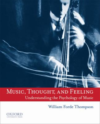Music, Thought, and Feeling: Understanding the Psychology of Music